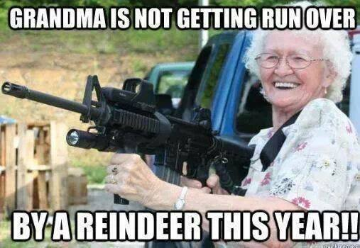 Grandma Is Not Getting Run Over This Year