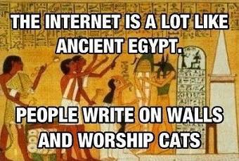 InternetIsLikeAncientEgypt